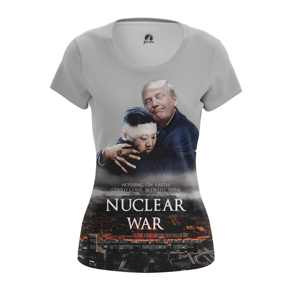 Buy Womens T shirt Nuclear War Kim Jong Un North Korea merchandise collectibles