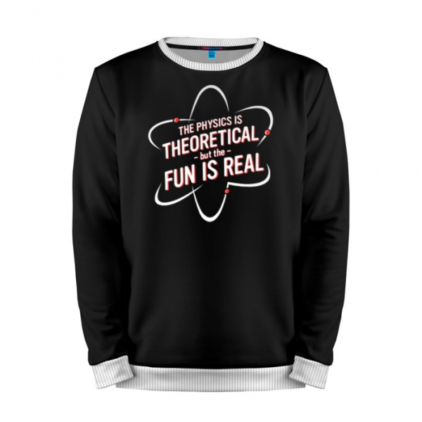Physics is Theoretical but the fun is real Mens Long Sleeve T-Shirt