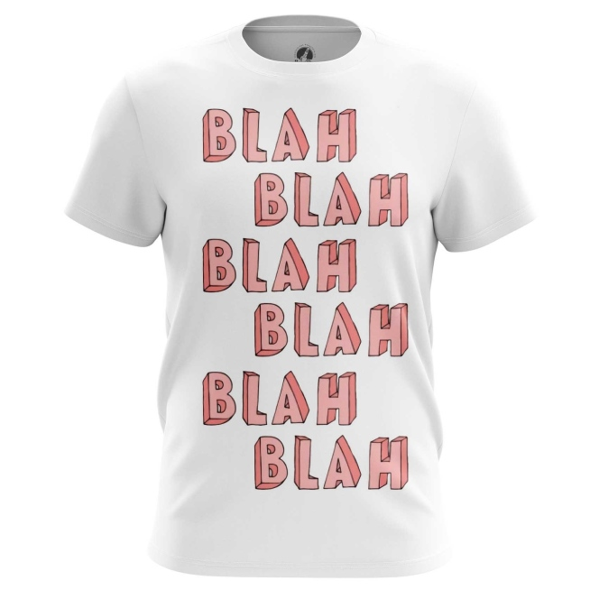 Merchandise T-Shirt Blah Blah Blah Humor Jokes Quote Print