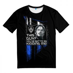 Merchandise T-Shirt This Guy? Kidding Me Guardians Of The Galaxy