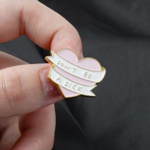 Merchandise Pin Don't Be A Dick Heart Enamel Brooch