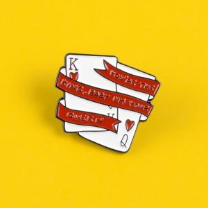 Merchandise Pin I'M Your Queen Cards Enamel Brooch