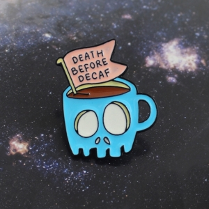 Collectibles Pin Death Before Decaf Cup Enamel Brooch