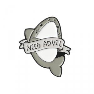 Merch Pin Need Advil Shark Enamel Brooch