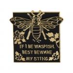 Merchandise Pin If I Was Waspish Enamel Brooch