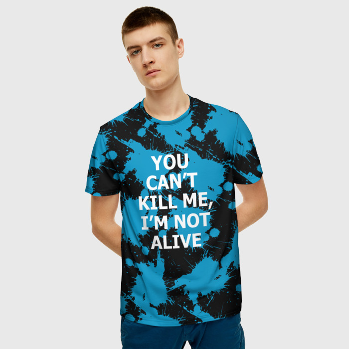 Collectibles T-Shirt You Can'T Kill Me I'M Not Alive Print
