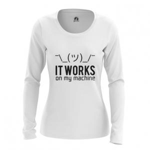 Merchandise Women'S Long Sleeve It Works On My Machine Web Coding Humor