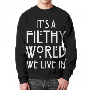 Merch Sweatshirt Filthy World We Live American Horror Story