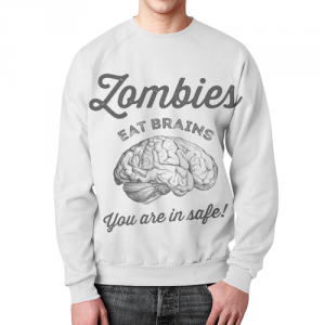 Merch Sweatshirt Zombies Eat Brains You Are Safe White